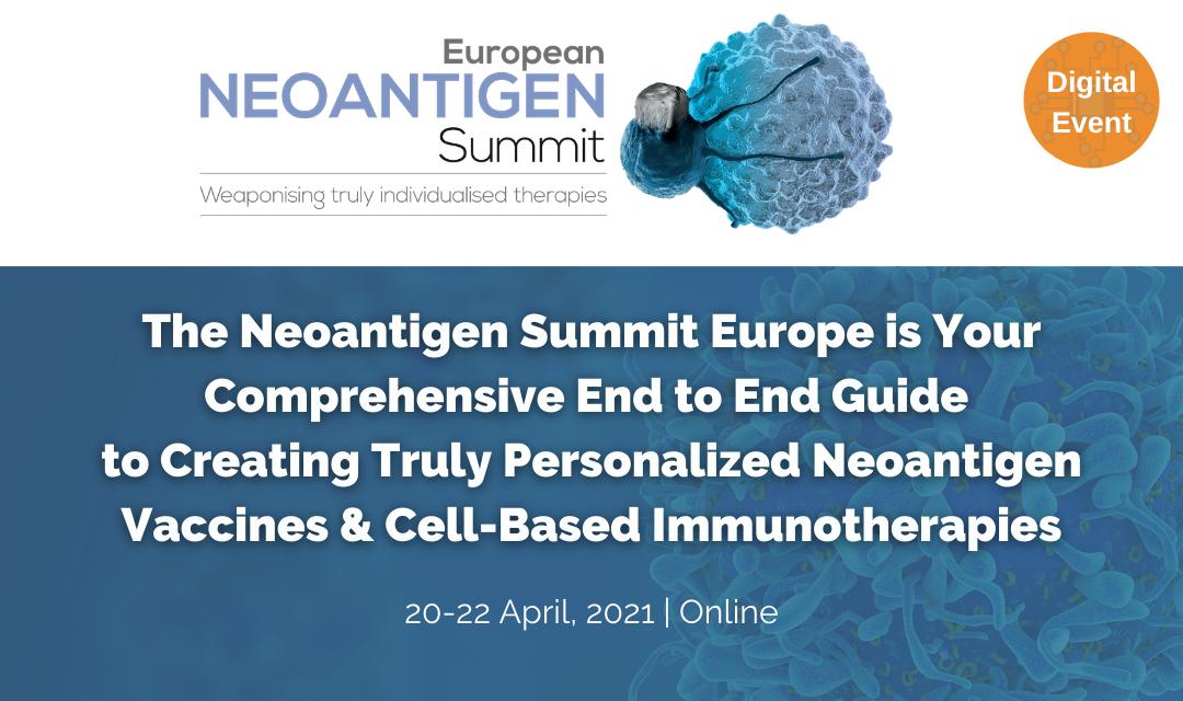 Neoantigen Summit Europe, 20 – 22 April 2021